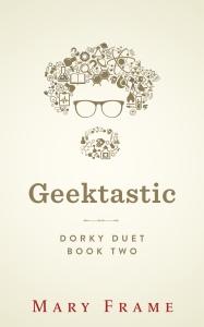 Dorky Duet - Geektastic - Book 2